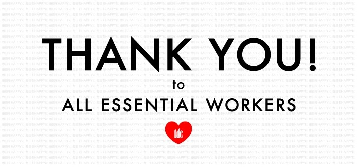Thank You! to All Essential Workers.